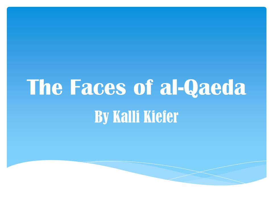 The Faces of al-Qaeda By Kalli Kiefer