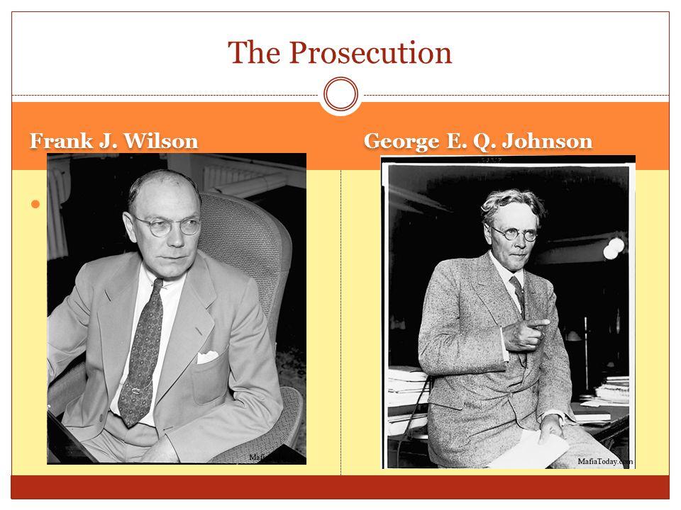 Frank J. Wilson George E. Q. Johnson Frank J. Wilson The Prosecution