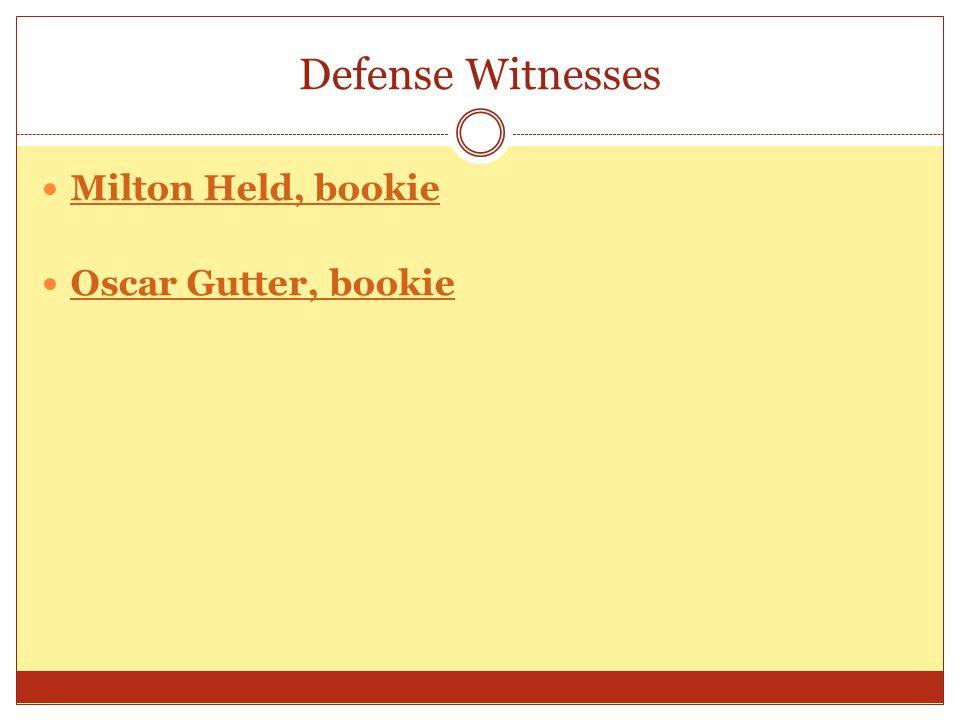 Defense Witnesses Milton Held, bookie Oscar Gutter, bookie