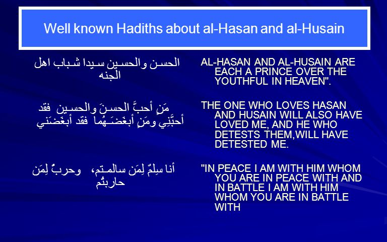 Age 7-8 Yrs Old Al-Hasan at age 7-8: the Prophet dies Saqeefa happenings and its aftermath of Khilaafah Father works in Grove to support family Father tutors Al-Hasan and Al-Husain along with Ibn Abbas Mother is sick