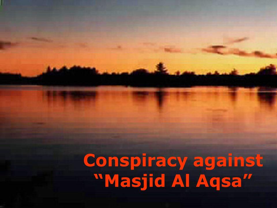 Conspiracy against Masjid Al Aqsa