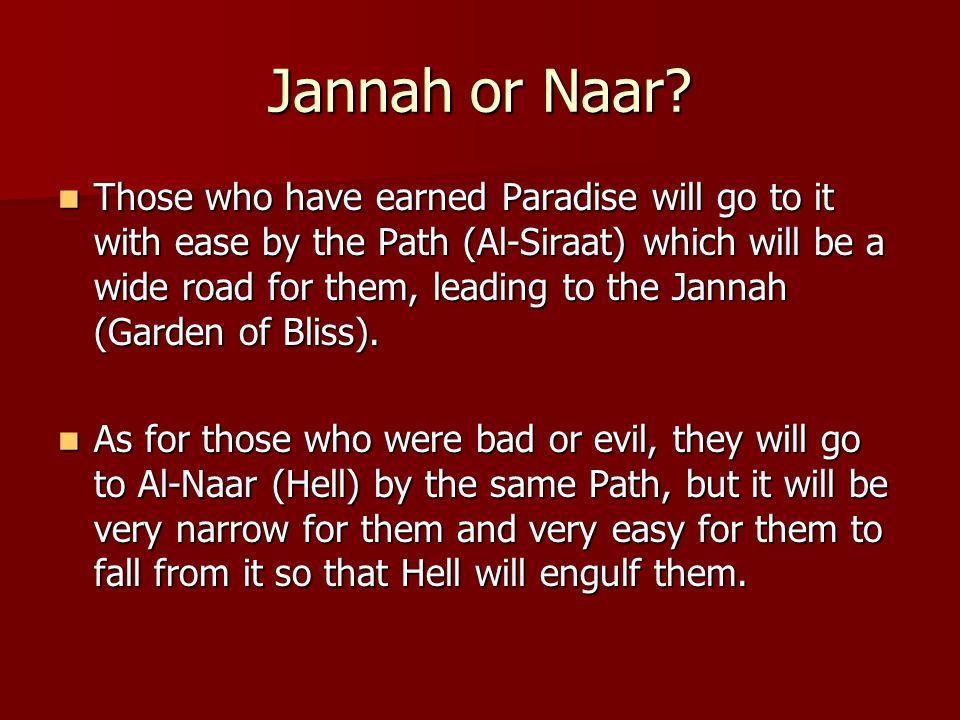 Jannah or Naar.