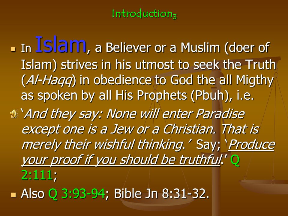 Islam Islam means complete Surrender & Submission of one's will to the Will of God the All Mighty.
