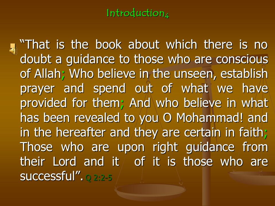 In In Islam, Islam, a Believer or a Muslim (doer of Islam) strives in his utmost to seek the Truth (Al-Haqq) (Al-Haqq) in obedience to God the all Migthy as spoken by all His Prophets (Pbuh), i.e.