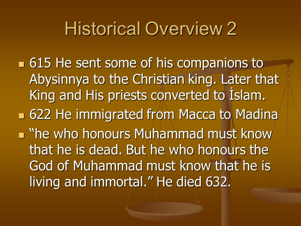 Historical Overview 2 615 He sent some of his companions to Abysinnya to the Christian king.