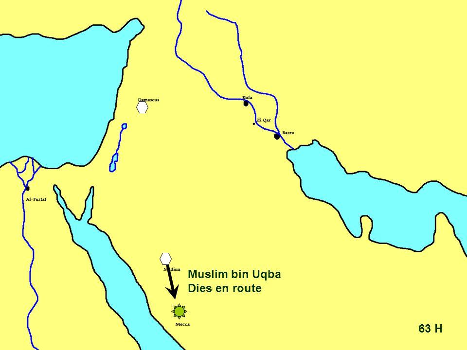 63 H Muslim bin Uqba Dies en route