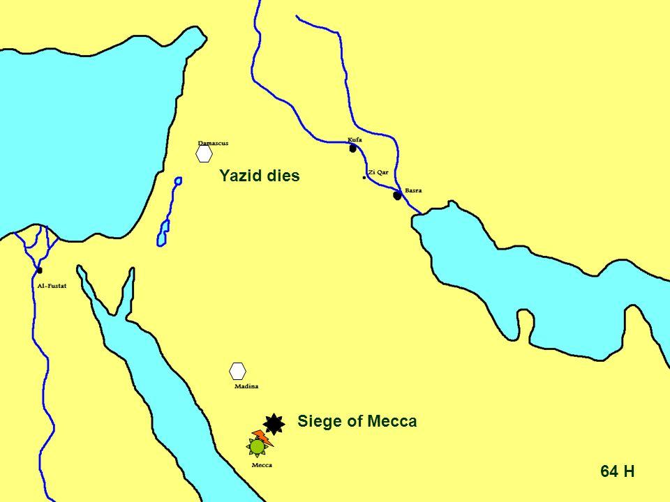 64 H Siege of Mecca Yazid dies