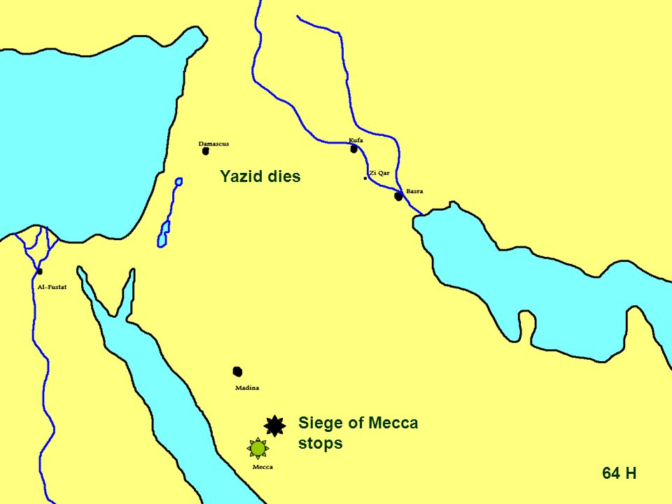 64 H Siege of Mecca stops Yazid dies