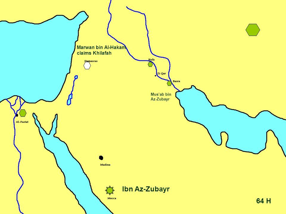 64 H Ibn Az-Zubayr Mus'ab bin Az-Zubayr Marwan bin Al-Hakam claims Khilafah
