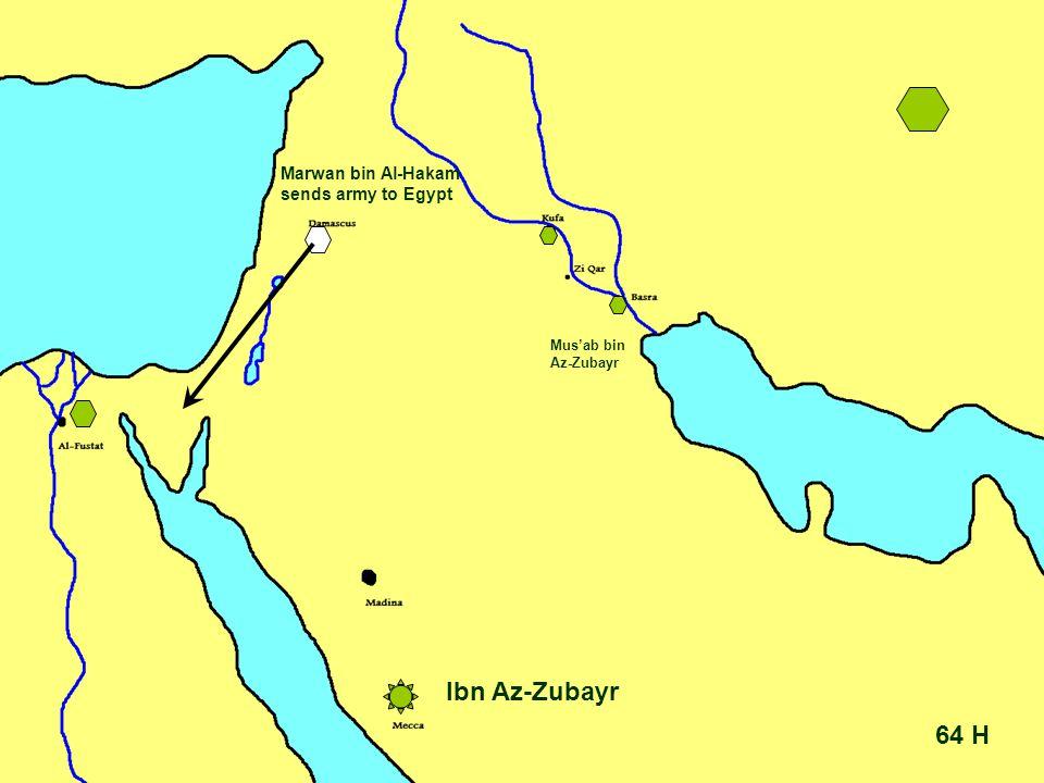 64 H Ibn Az-Zubayr Mus'ab bin Az-Zubayr Marwan bin Al-Hakam sends army to Egypt
