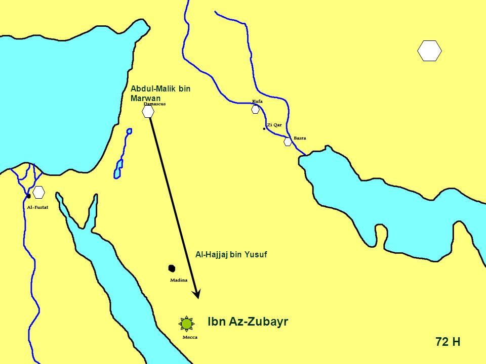 72 H Ibn Az-Zubayr Abdul-Malik bin Marwan Al-Hajjaj bin Yusuf