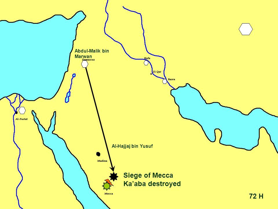 72 H Abdul-Malik bin Marwan Al-Hajjaj bin Yusuf Siege of Mecca Ka'aba destroyed