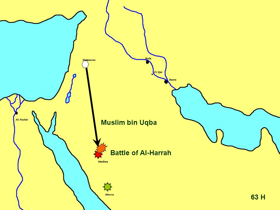 63 H Muslim bin Uqba Battle of Al-Harrah