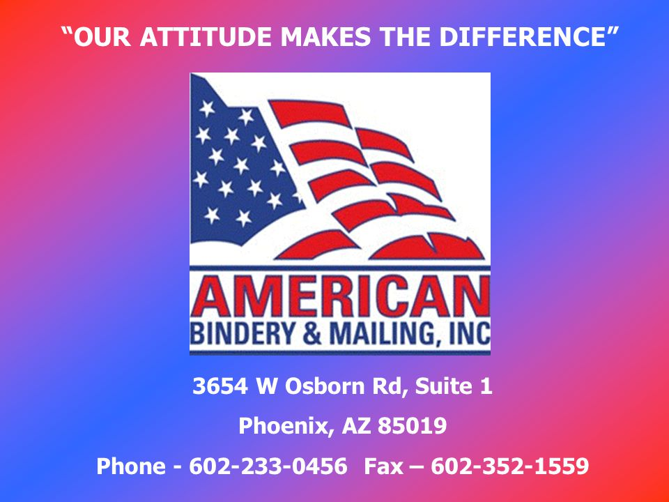 3654 W Osborn Rd, Suite 1 Phoenix, AZ Phone Fax – OUR ATTITUDE MAKES THE DIFFERENCE