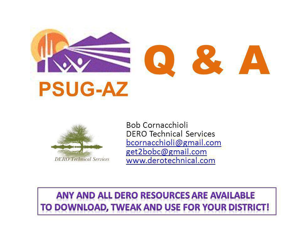 Q & A Bob Cornacchioli DERO Technical Services bcornacchioli@gmail.com get2bobc@gmail.com www.derotechnical.com PSUG-AZ