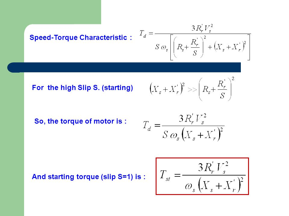 Speed-Torque Characteristic : For the high Slip S.