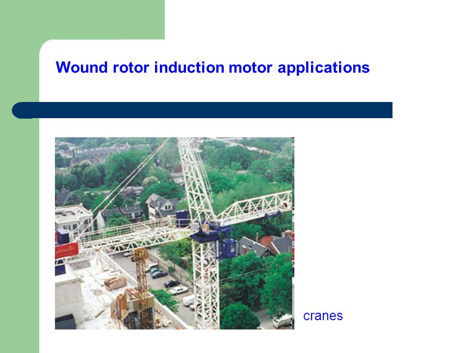 Wound rotor induction motor applications cranes