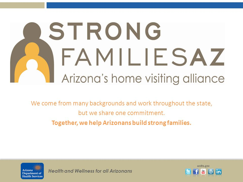 Health and Wellness for all Arizonans azdhs.gov WHAT CAN BE PROVIDED AT THE COMMUNITY LEVEL.