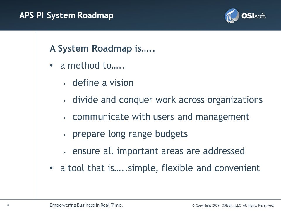 9 Empowering Business in Real Time.© Copyright 2009, OSIsoft, LLC All rights Reserved.