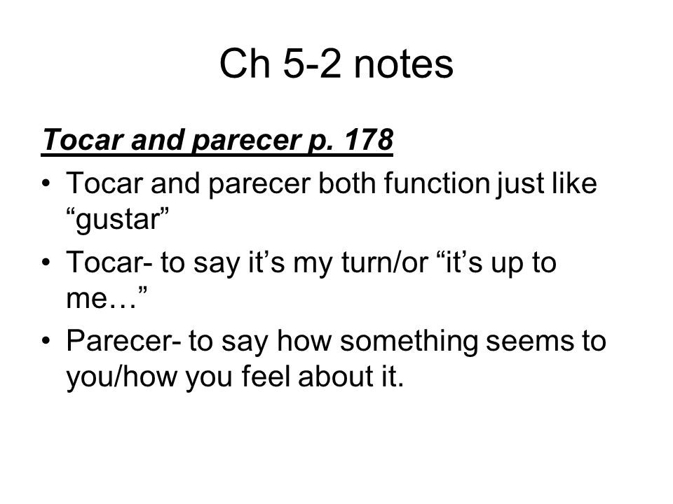 Ch 5-2 notes Tocar and parecer p.