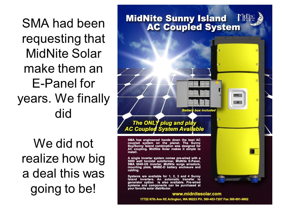 SMA had been requesting that MidNite Solar make them an E-Panel for years.