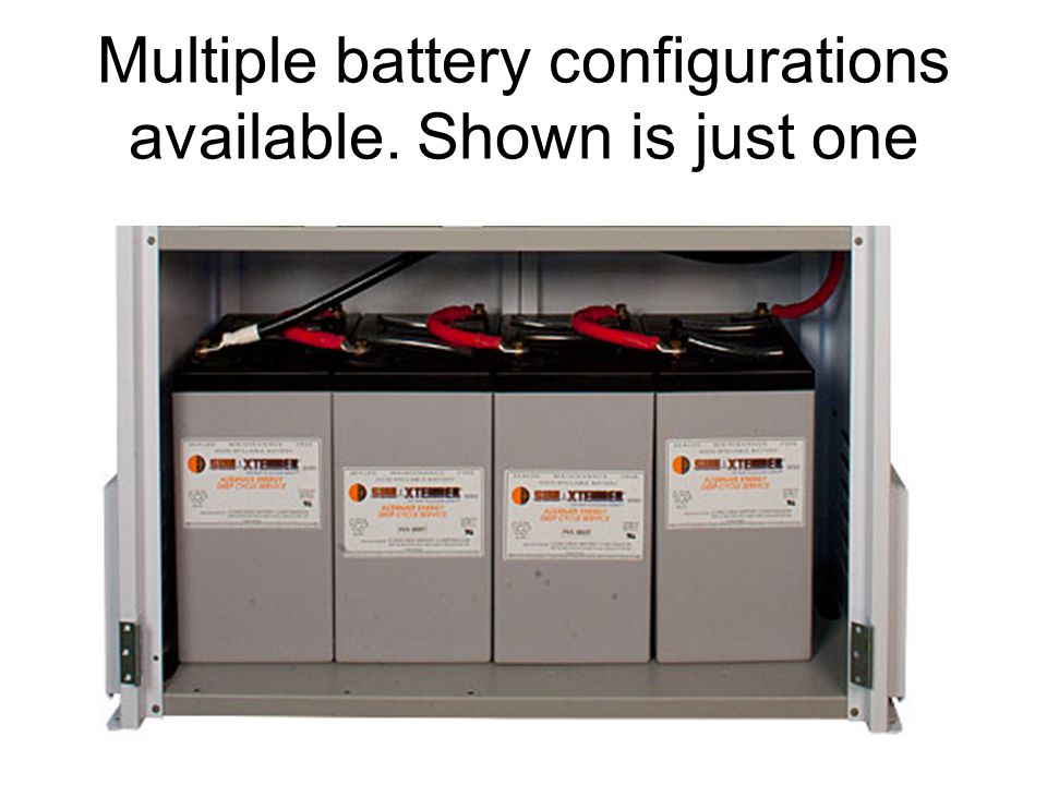 Multiple battery configurations available. Shown is just one