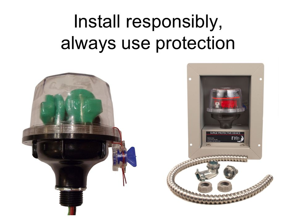 Install responsibly, always use protection