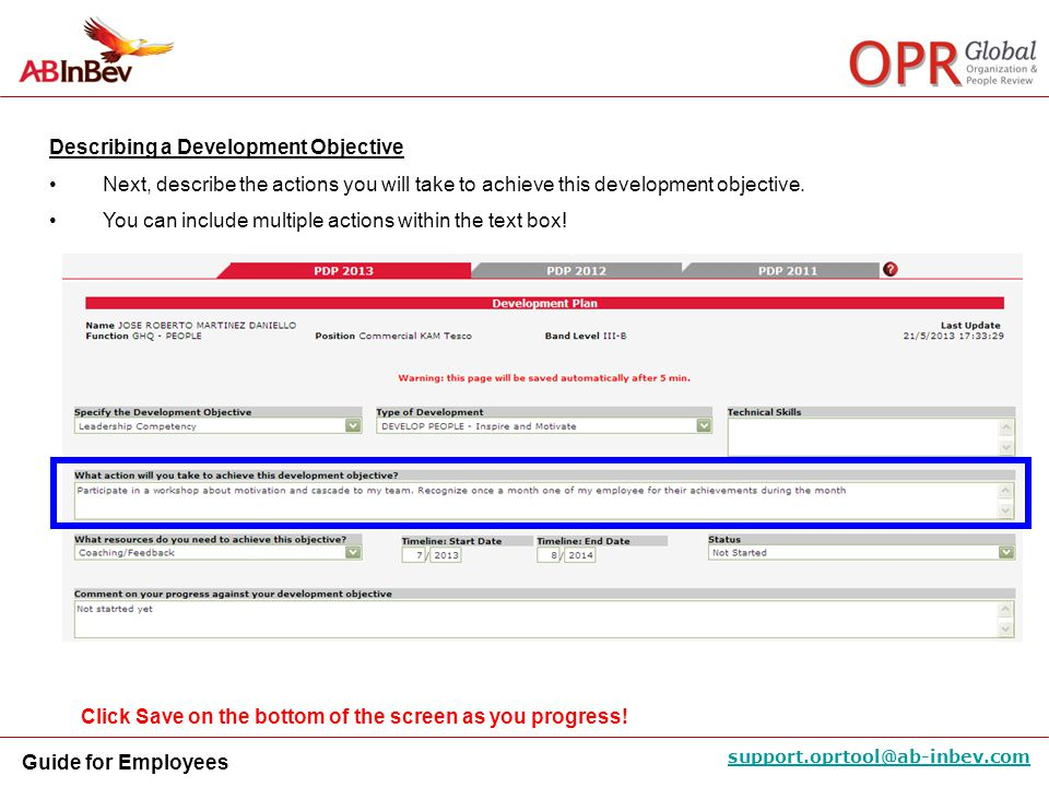 Guide for Employees support.oprtool@ab-inbev.com Describing a Development Objective Next, describe the actions you will take to achieve this development objective.