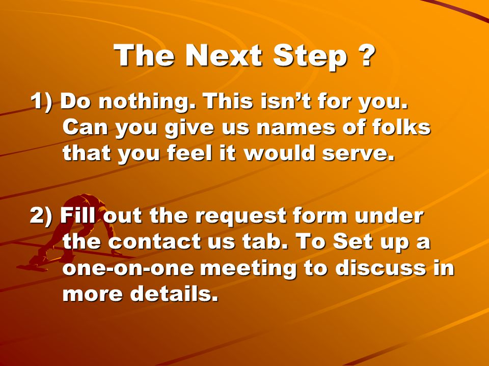 The Next Step. 1) Do nothing. This isn't for you.