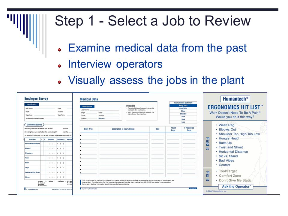 Step 1 - Select a Job to Review Examine medical data from the past Interview operators Visually assess the jobs in the plant