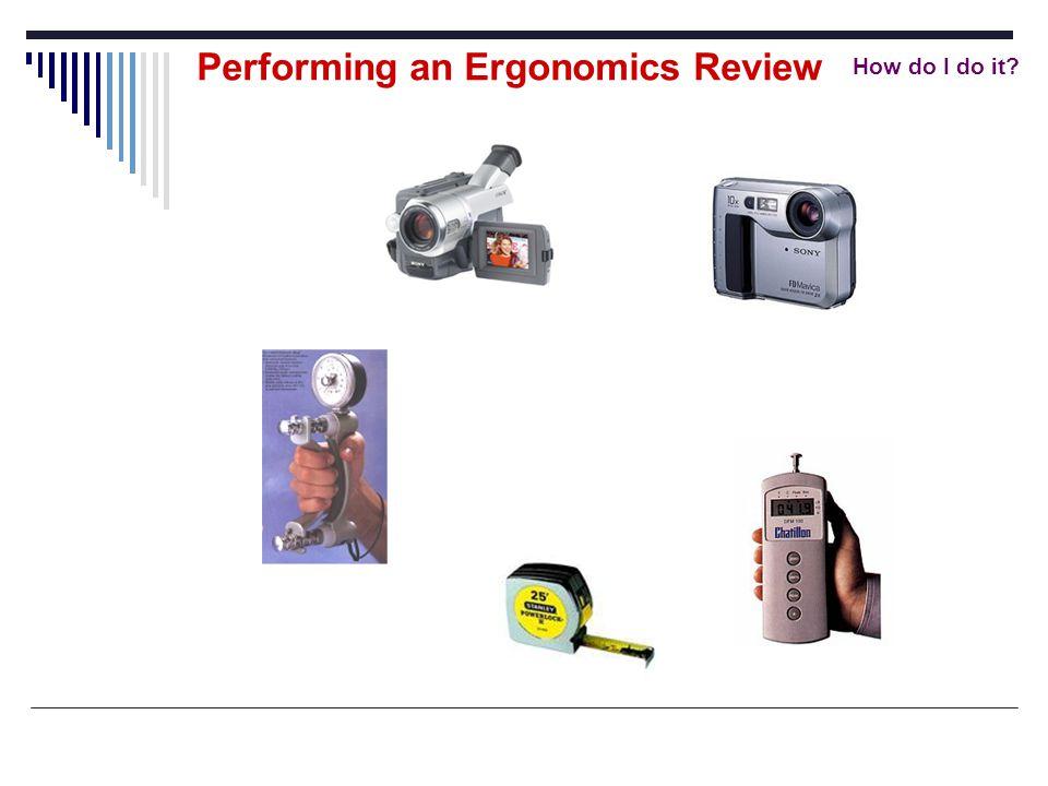 How do I do it? Performing an Ergonomics Review