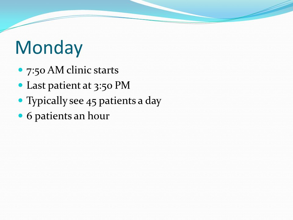 Thursday Hospital rounds at 7:30 A.M. Clinic starts at 7:50 A.M. Same clinical schedule