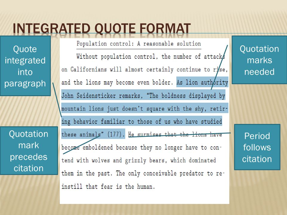 Quote integrated into paragraph Quotation marks needed Period follows citation Quotation mark precedes citation