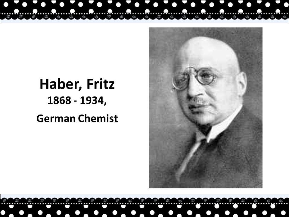 Haber, Fritz 1868 - 1934, German Chemist