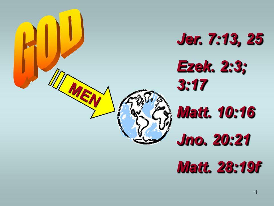 1 MEN Jer. 7:13, 25 Ezek. 2:3; 3:17 Matt. 10:16 Jno.