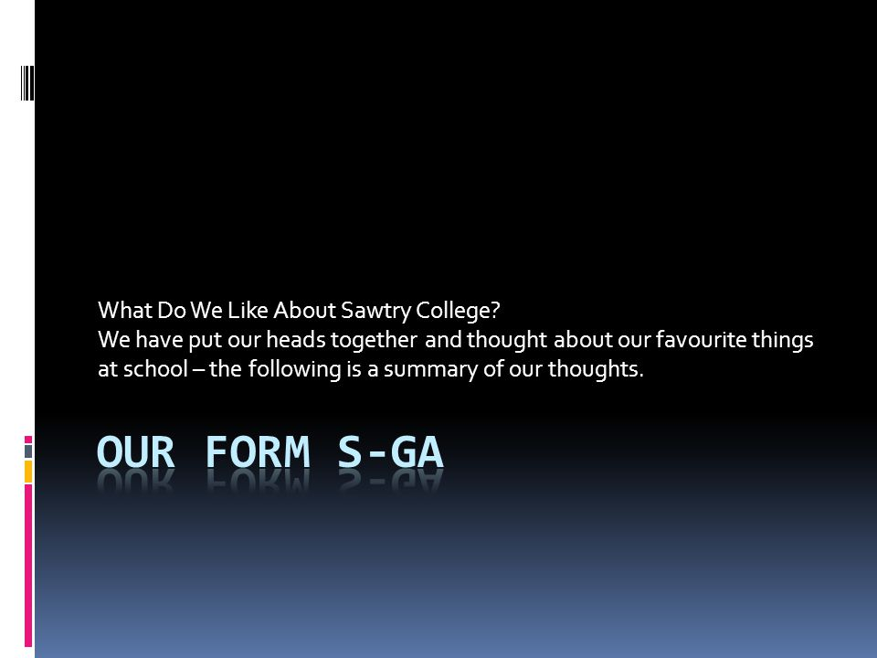 What Do We Like About Sawtry College.