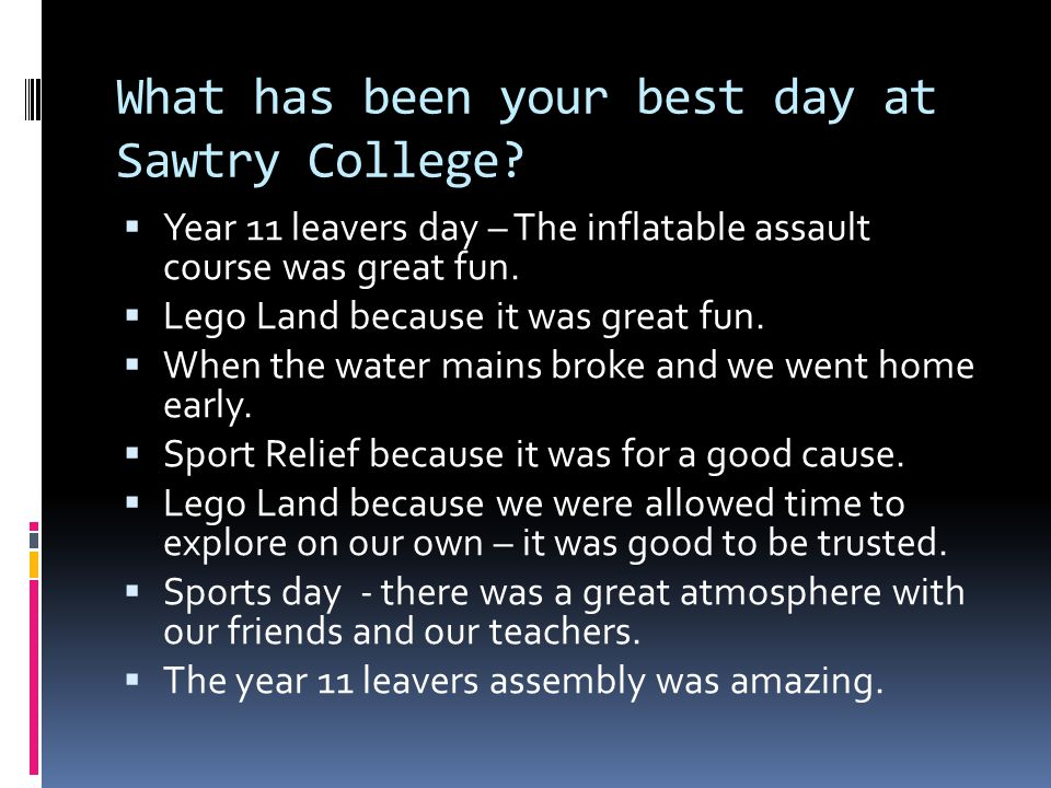 What has been your best day at Sawtry College.