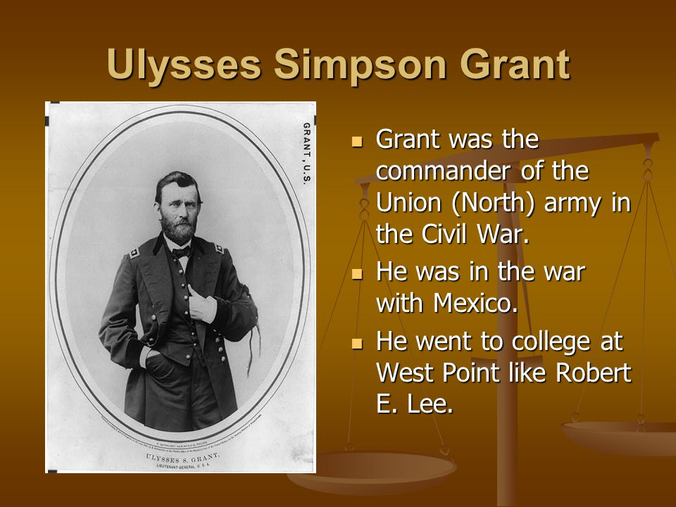 Ulysses Simpson Grant by: Angelo Arrigo, Andrew Siegfried, and Katlyn Carr
