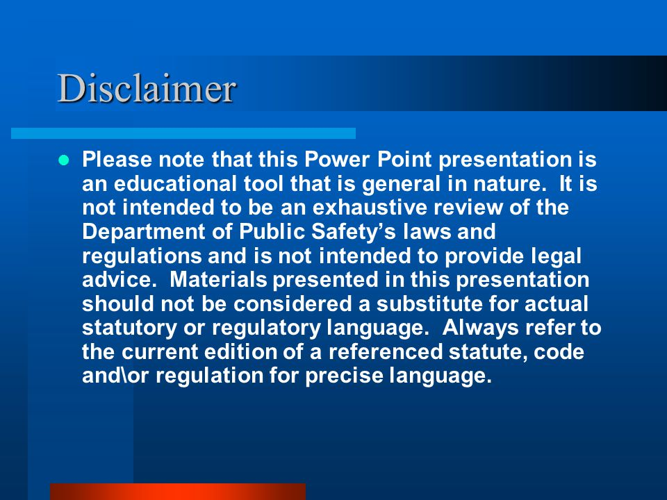 Disclaimer Please note that this Power Point presentation is an educational tool that is general in nature. It is not intended to be an exhaustive rev