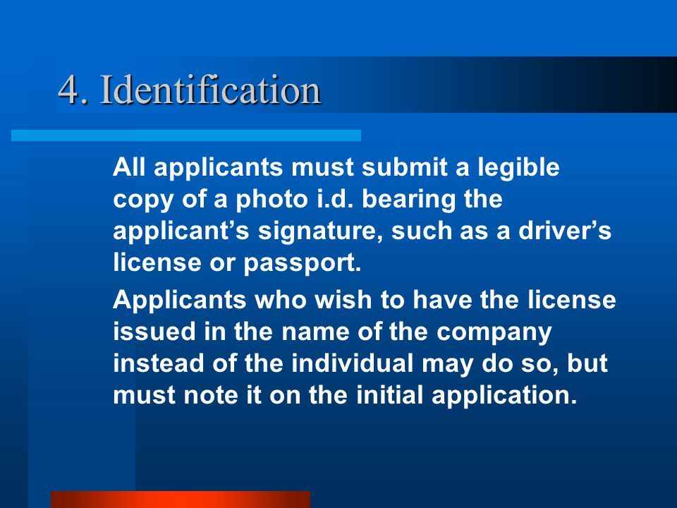 4.Identification All applicants must submit a legible copy of a photo i.d.