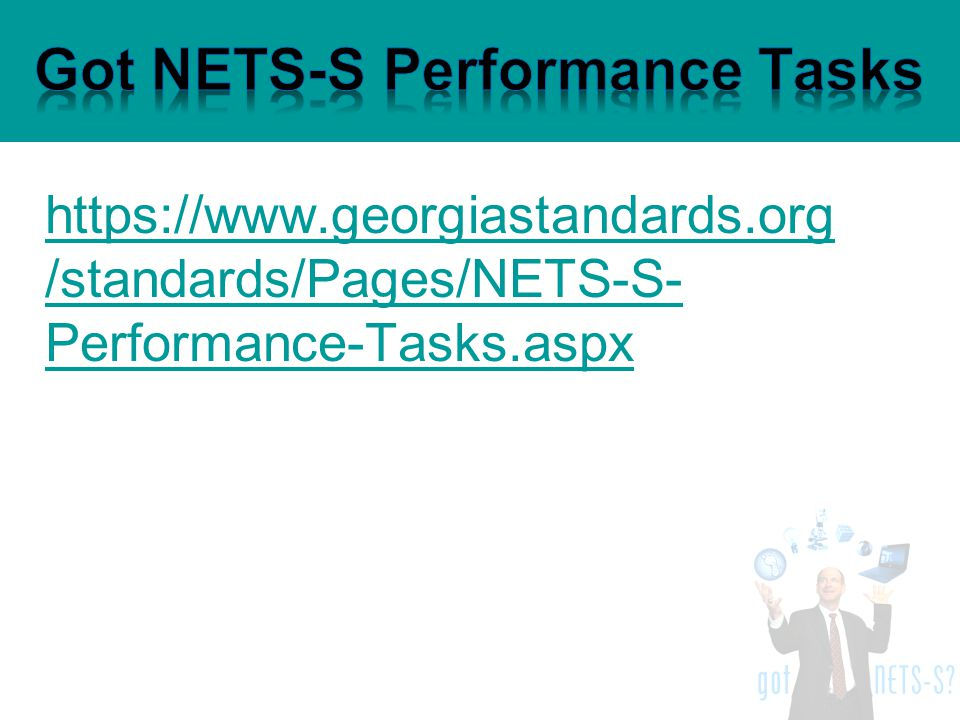 https://www.georgiastandards.org /standards/Pages/NETS-S- Performance-Tasks.aspx
