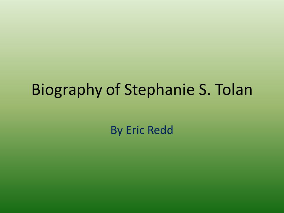 Biography of Stephanie S. Tolan By Eric Redd
