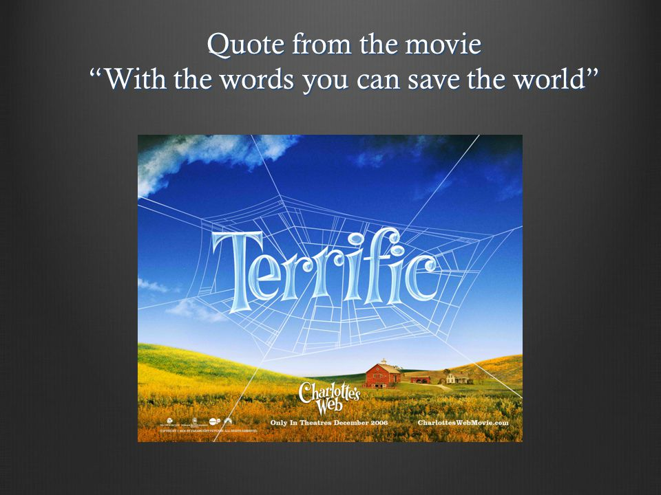 Quote from the movie With the words you can save the world