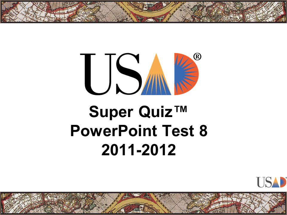 Super Quiz™ PowerPoint Test 8 2011-2012