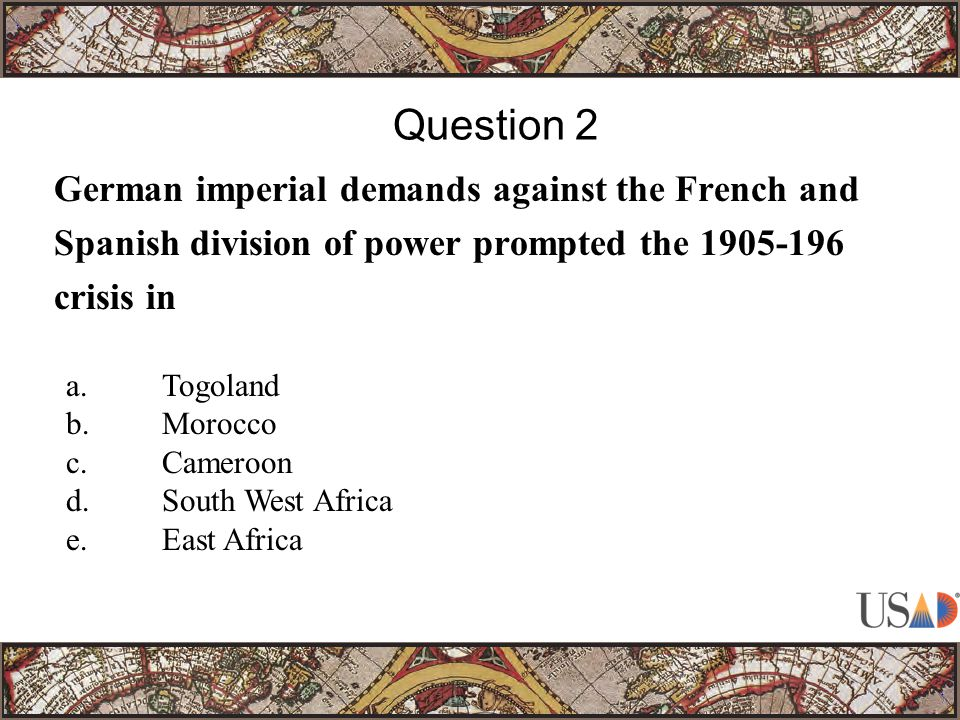 By 1900, Britain controlled all of the following colonial territories in Africa EXCEPT Question 12 e.Union of South Africa (84, 1, 1)