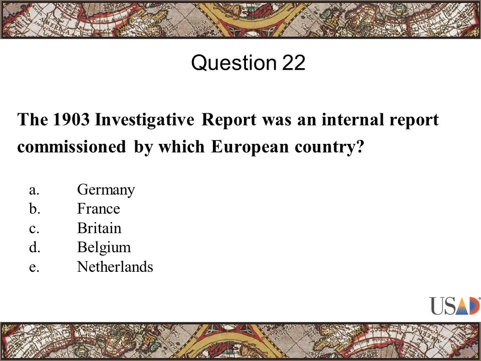 The 1903 Investigative Report was an internal report commissioned by which European country.