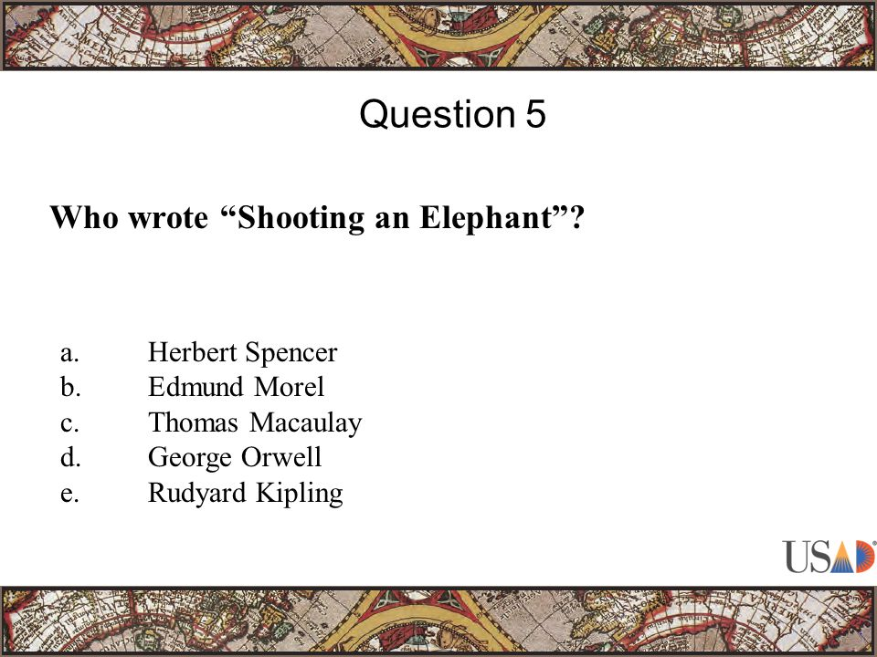 Who wrote Shooting an Elephant .