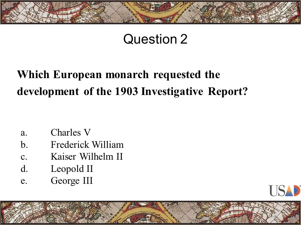 Which European monarch requested the development of the 1903 Investigative Report.