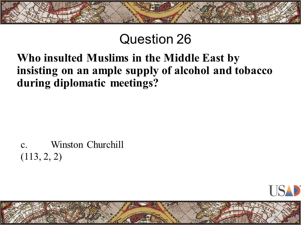 Who insulted Muslims in the Middle East by insisting on an ample supply of alcohol and tobacco during diplomatic meetings.