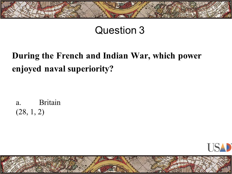 During the French and Indian War, which power enjoyed naval superiority.